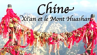 Video : China : A trip to Xi'An 西安 and the nearby Mount HuaShan 华山