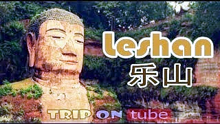 Video : China : The LeShan 乐山 Giant Buddha